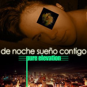 "Pure Elevation<br>""De Noche Sueno Contigo""<br>At Night I Dream of You<br>Original"