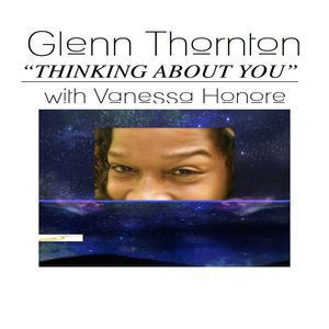 Glenn Thornton with Vanessa Honore<br>Thinking About You