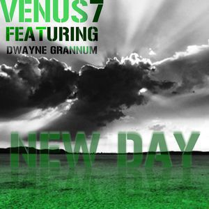 "Venus7 featuring Dwayne Grannum<br>""New Day""<br>Original Instrumental"